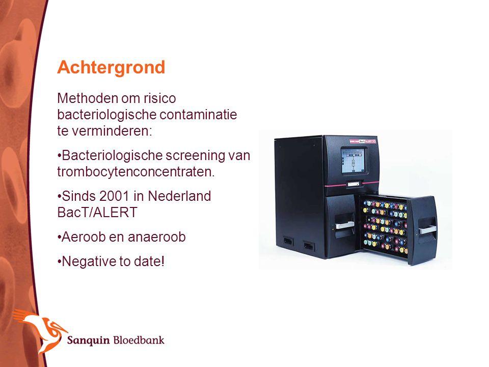 Achtergrond Methoden om risico bacteriologische contaminatie te verminderen: Bacteriologische screening van trombocytenconcentraten.