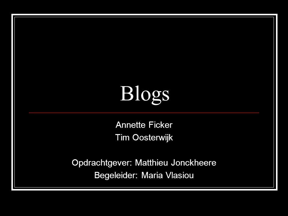 Blogs Annette Ficker Tim Oosterwijk Opdrachtgever: Matthieu Jonckheere