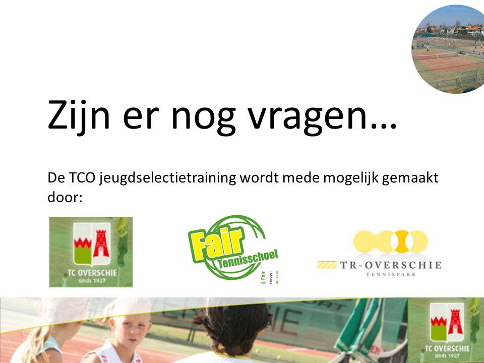 Zijn er nog vragen… De TCO jeugdselectietraining wordt mede mogelijk gemaakt door: