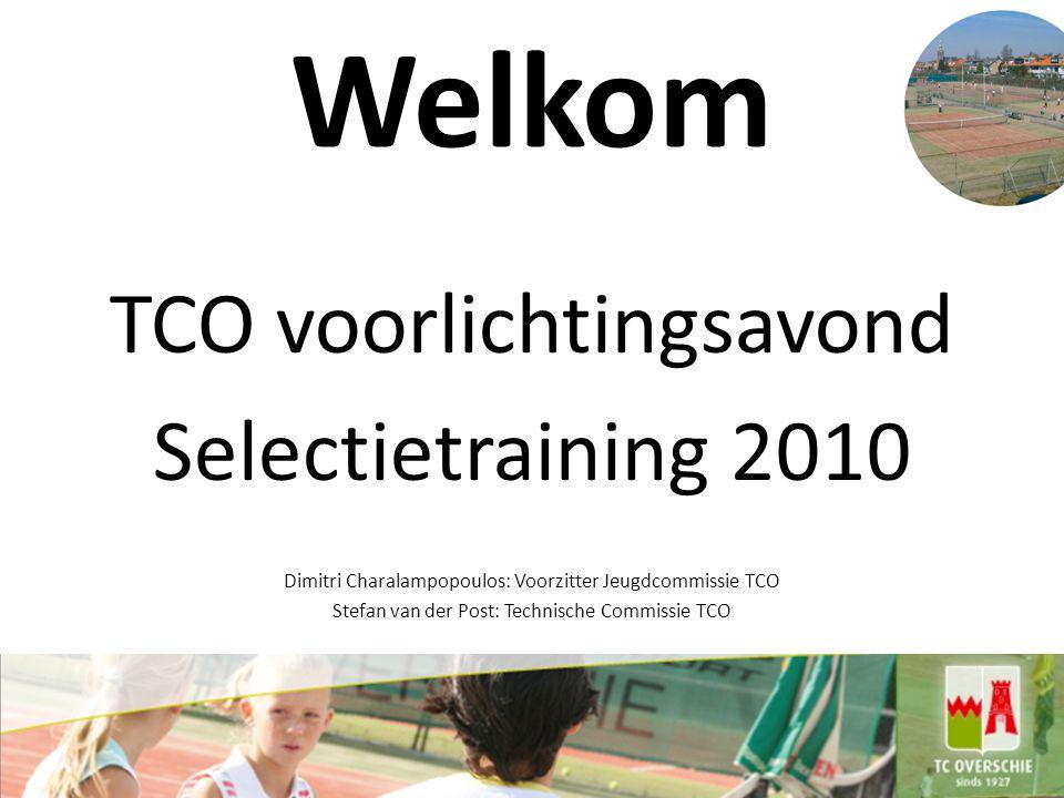 Welkom TCO voorlichtingsavond Selectietraining 2010