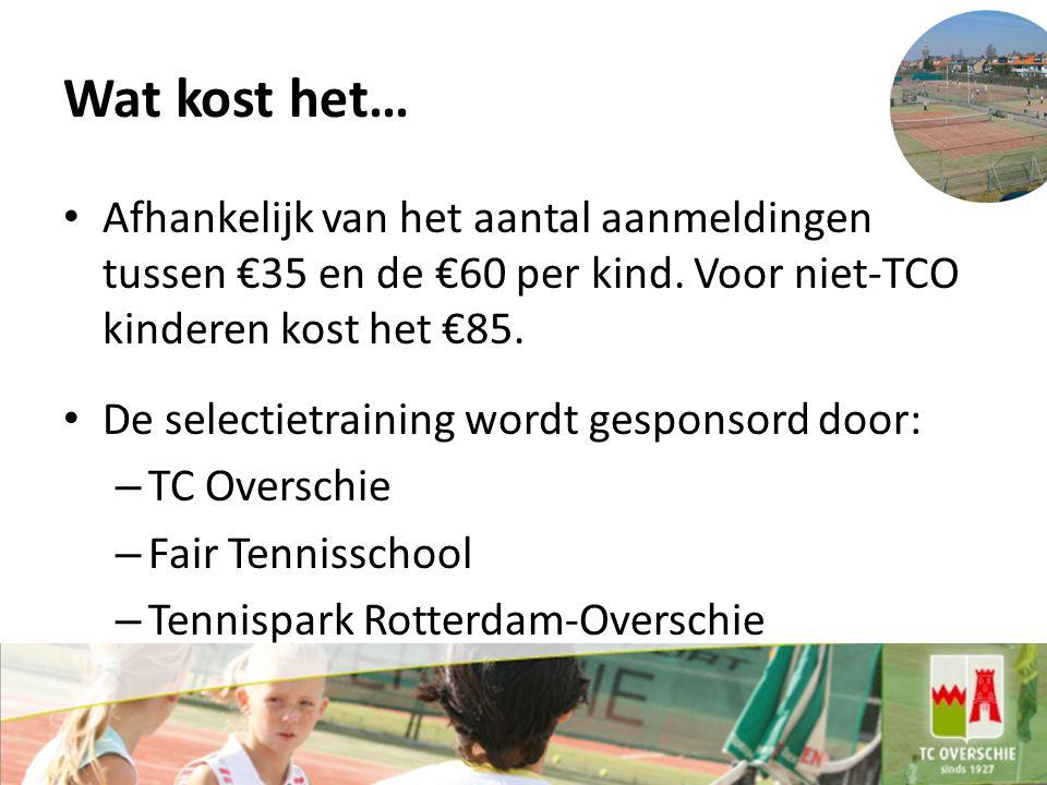 Wat kost het… Afhankelijk van het aantal aanmeldingen tussen €35 en de €60 per kind. Voor niet-TCO kinderen kost het €85.