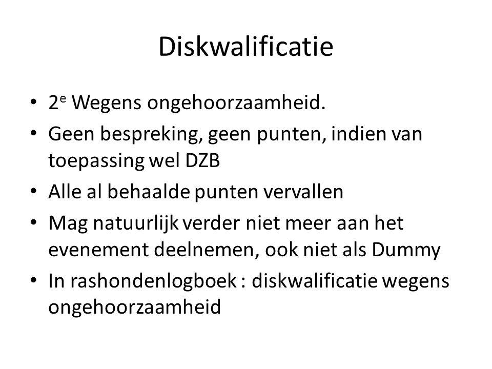 Diskwalificatie 2e Wegens ongehoorzaamheid.