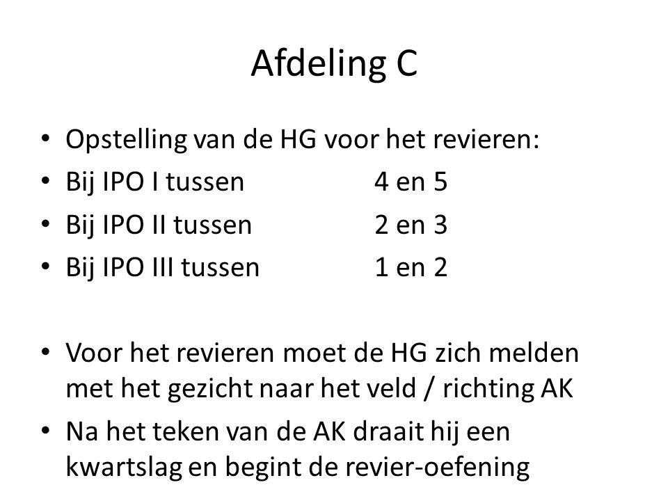 Afdeling C Opstelling van de HG voor het revieren: