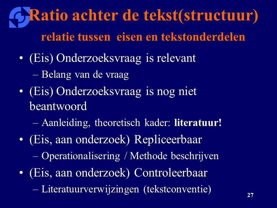 Ratio achter de tekst(structuur) relatie tussen eisen en tekstonderdelen