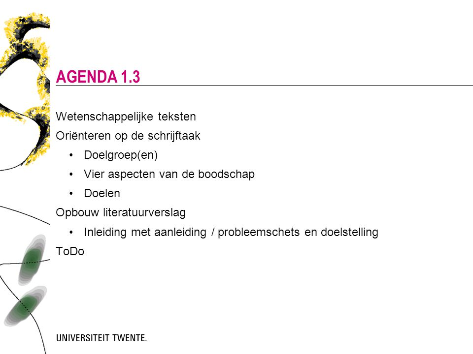 Agenda 1.3 Wetenschappelijke teksten Oriënteren op de schrijftaak