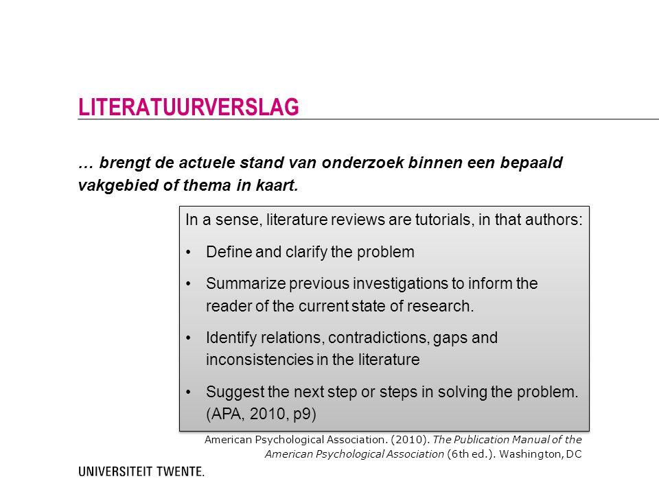 Literatuurverslag … brengt de actuele stand van onderzoek binnen een bepaald vakgebied of thema in kaart.