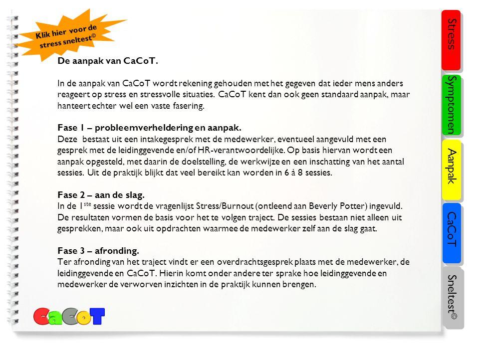 Stress Symptomen Aanpak CaCoT Sneltest© De aanpak van CaCoT.