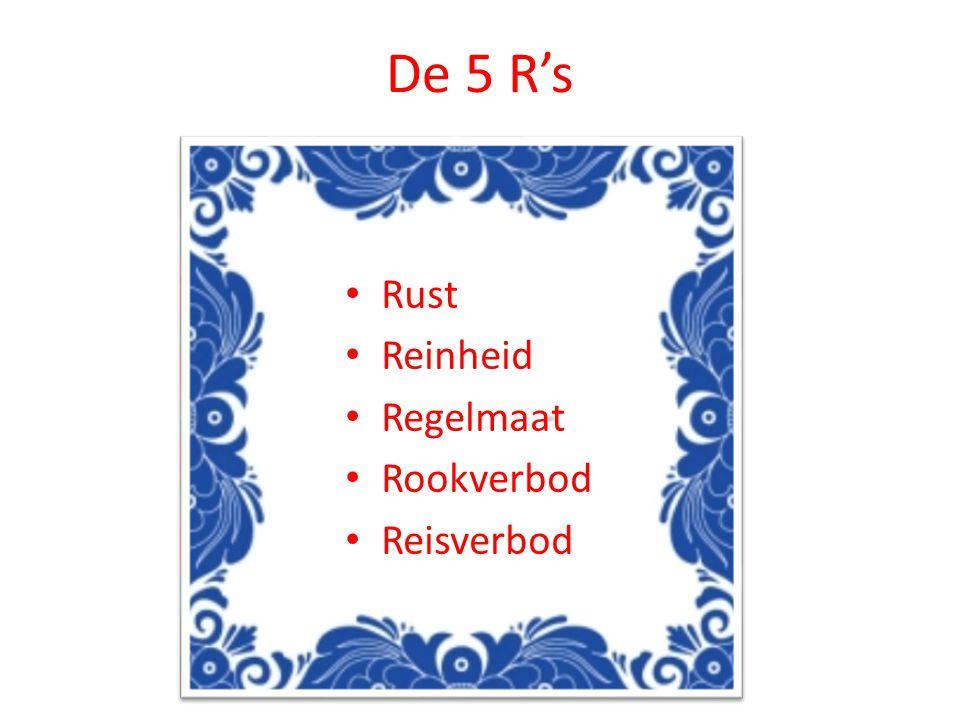 De 5 R's Rust Reinheid Regelmaat Rookverbod Reisverbod