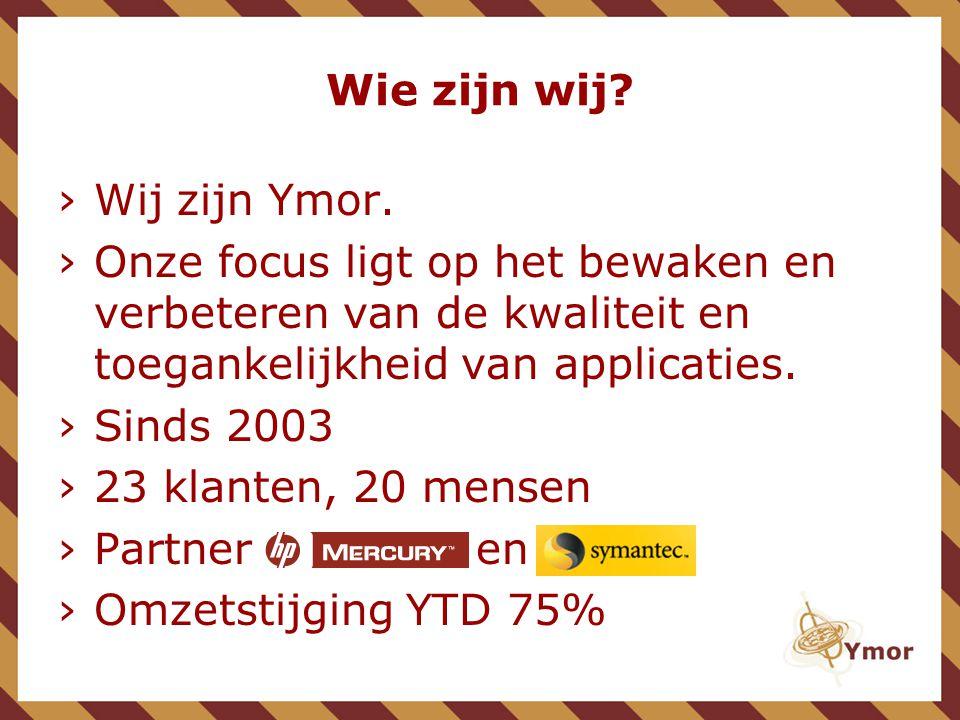 Wie zijn wij Wij zijn Ymor. Onze focus ligt op het bewaken en verbeteren van de kwaliteit en toegankelijkheid van applicaties.