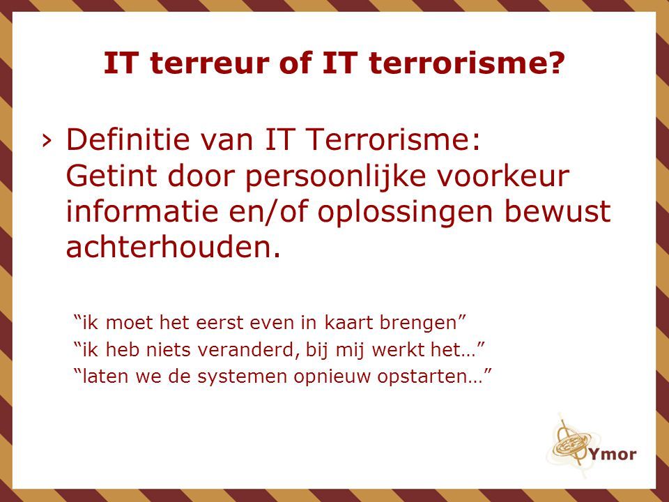 IT terreur of IT terrorisme