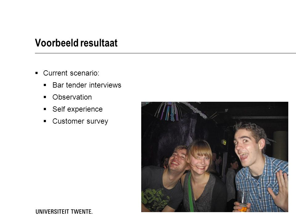Voorbeeld resultaat Current scenario: Bar tender interviews