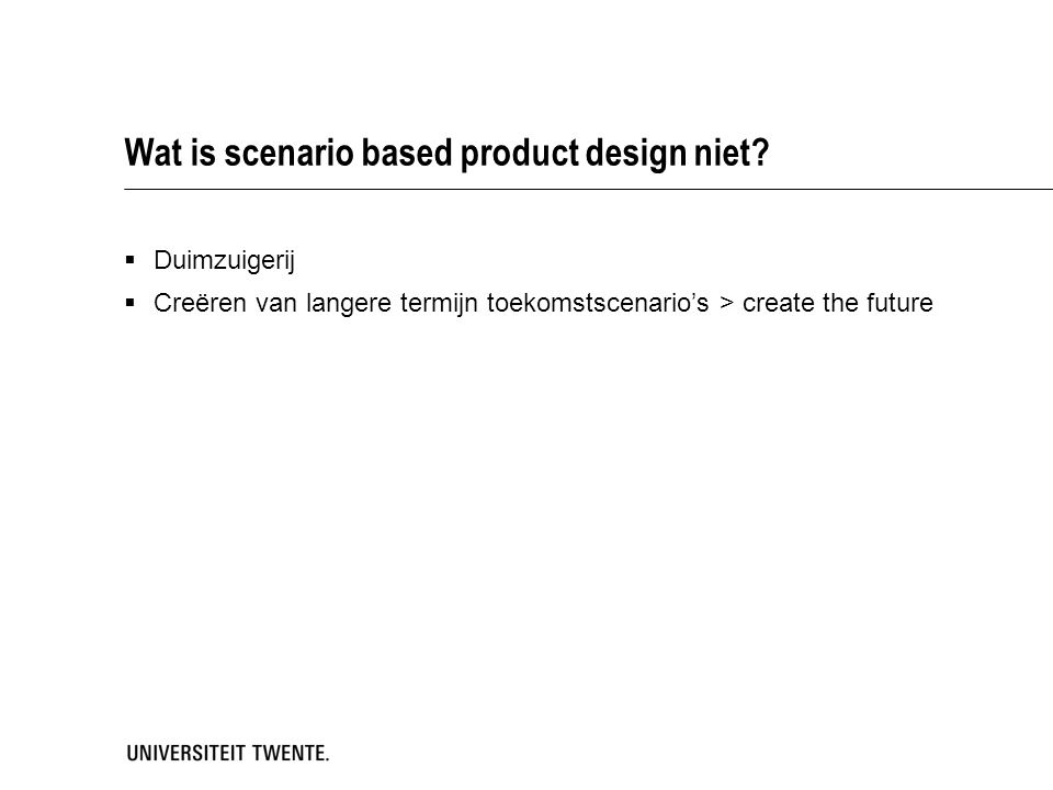 Wat is scenario based product design niet