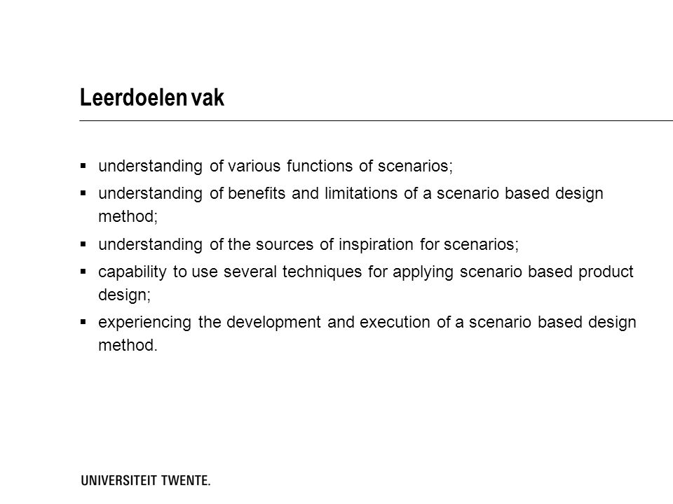 Leerdoelen vak understanding of various functions of scenarios;