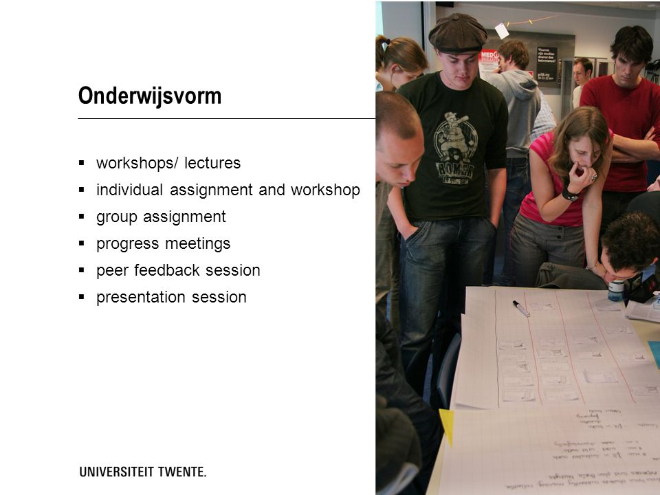 Onderwijsvorm workshops/ lectures individual assignment and workshop