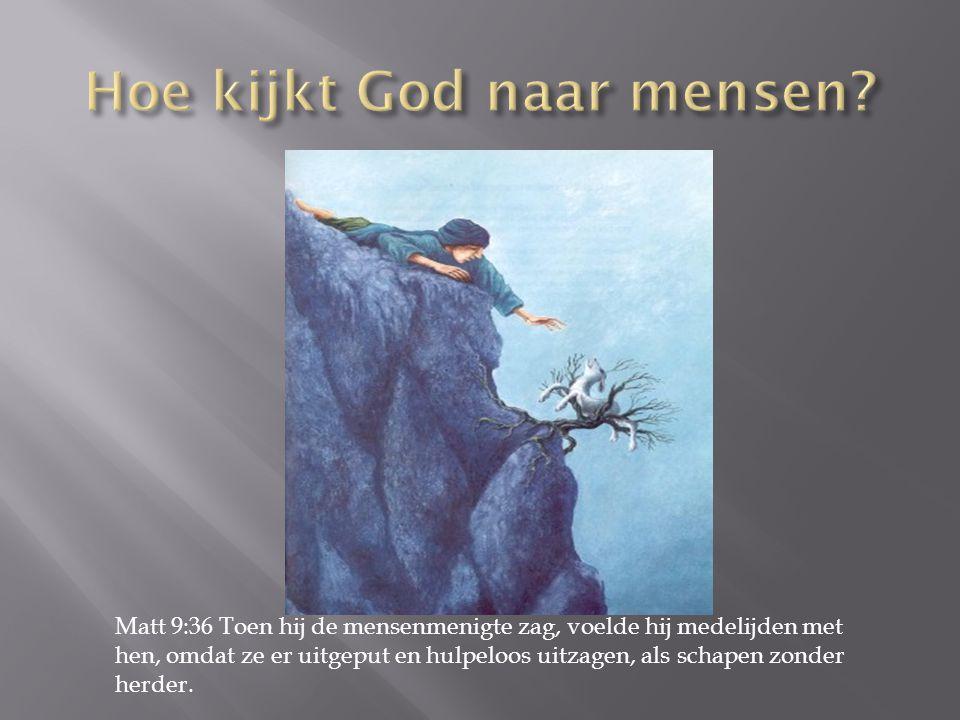 Hoe kijkt God naar mensen