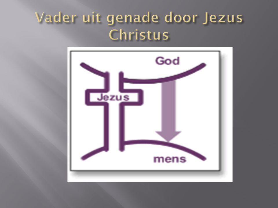 Vader uit genade door Jezus Christus