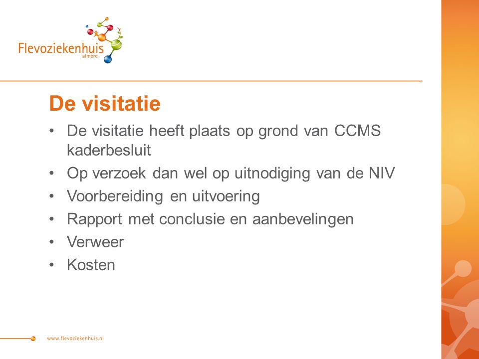 De visitatie De visitatie heeft plaats op grond van CCMS kaderbesluit