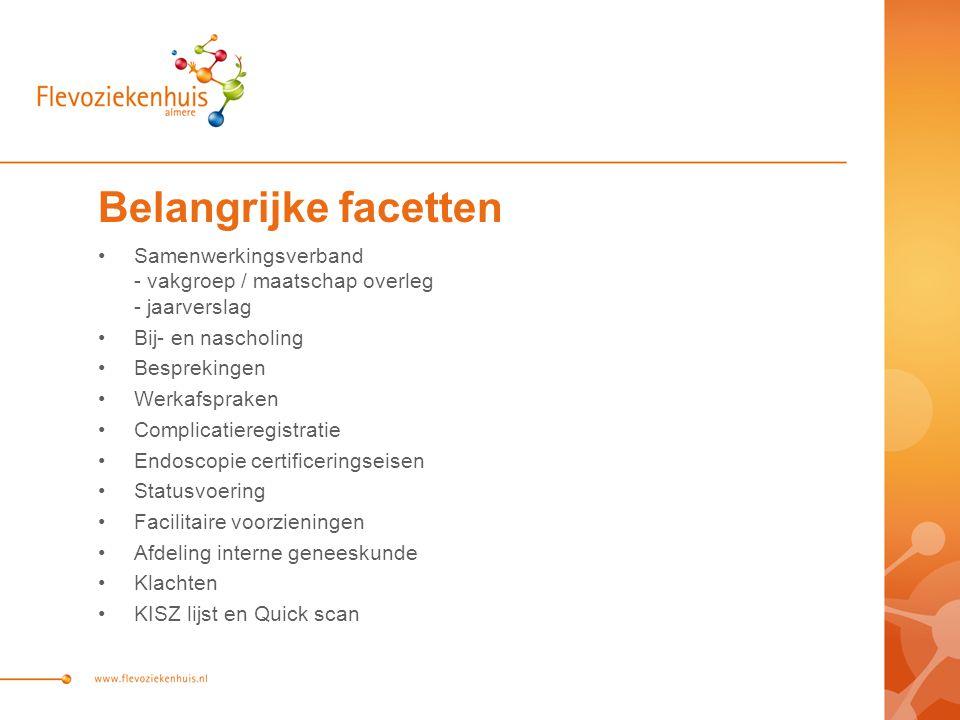 Belangrijke facetten Samenwerkingsverband - vakgroep / maatschap overleg - jaarverslag. Bij- en nascholing.