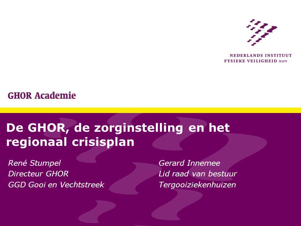 De GHOR, de zorginstelling en het regionaal crisisplan