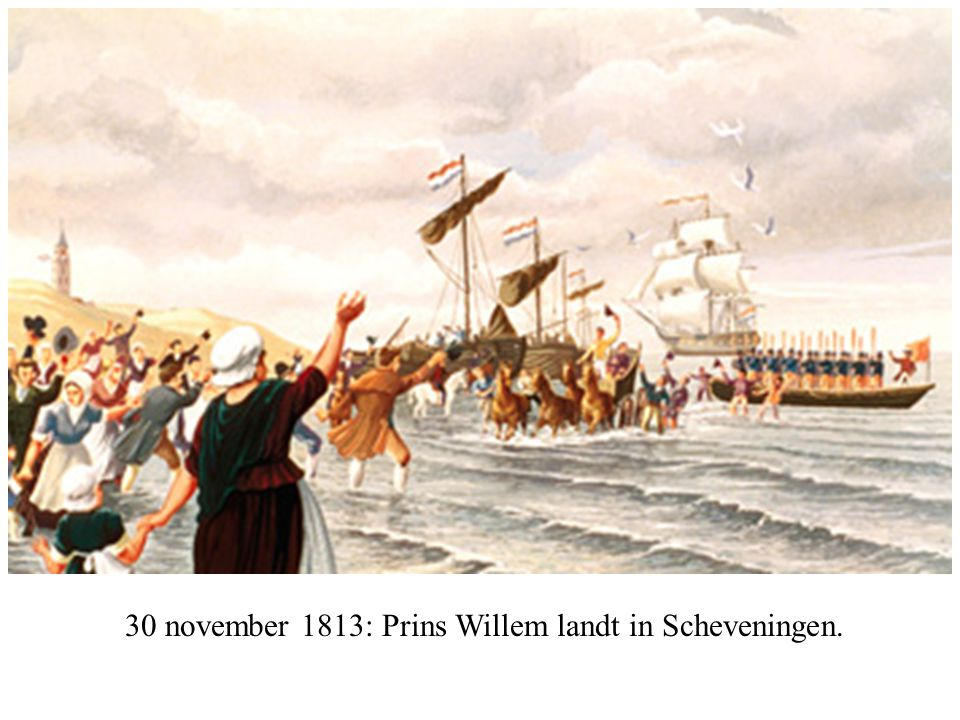 30 november 1813: Prins Willem landt in Scheveningen.