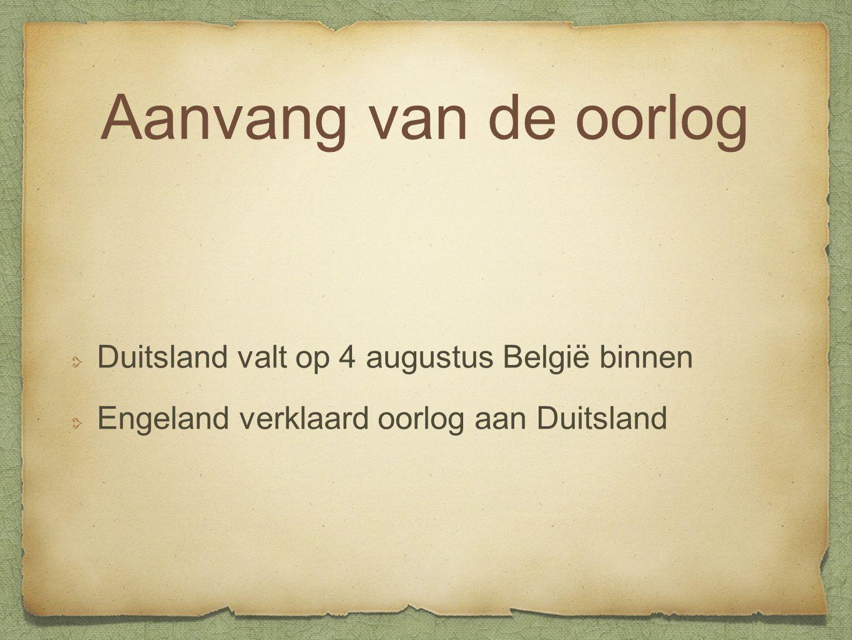Aanvang van de oorlog Duitsland valt op 4 augustus België binnen
