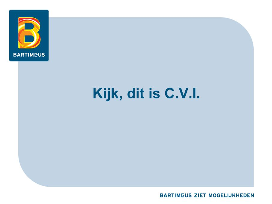 Kijk, dit is C.V.I.