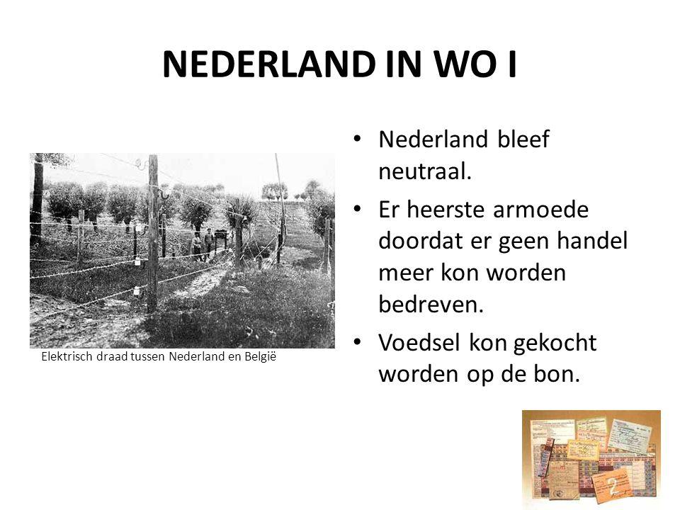 NEDERLAND IN WO I Nederland bleef neutraal.