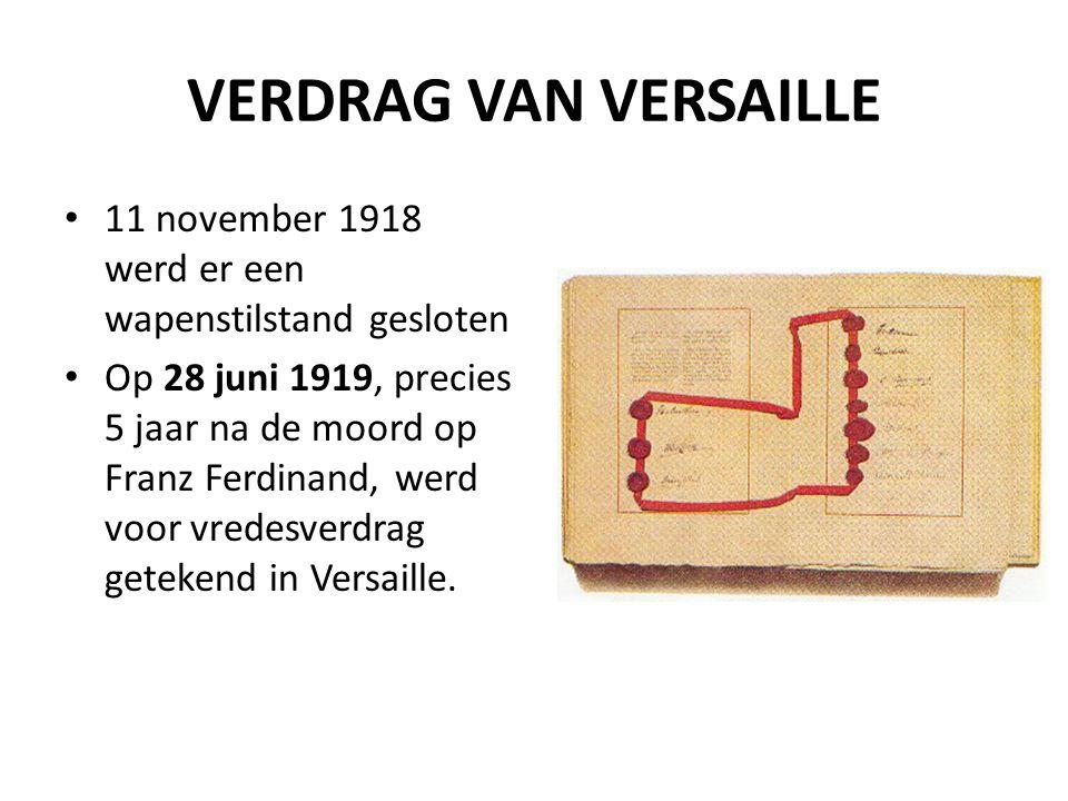 VERDRAG VAN VERSAILLE 11 november 1918 werd er een wapenstilstand gesloten.
