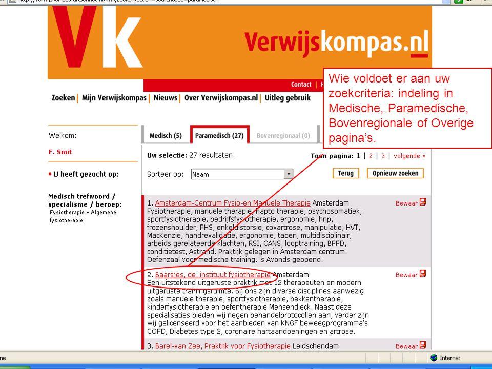 Wie voldoet er aan uw zoekcriteria: indeling in Medische, Paramedische, Bovenregionale of Overige pagina's.