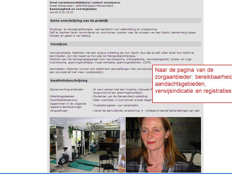 Naar de pagina van de zorgaanbieder: bereikbaarheid, aandachtsgebieden, verwijsindicatie en registraties.