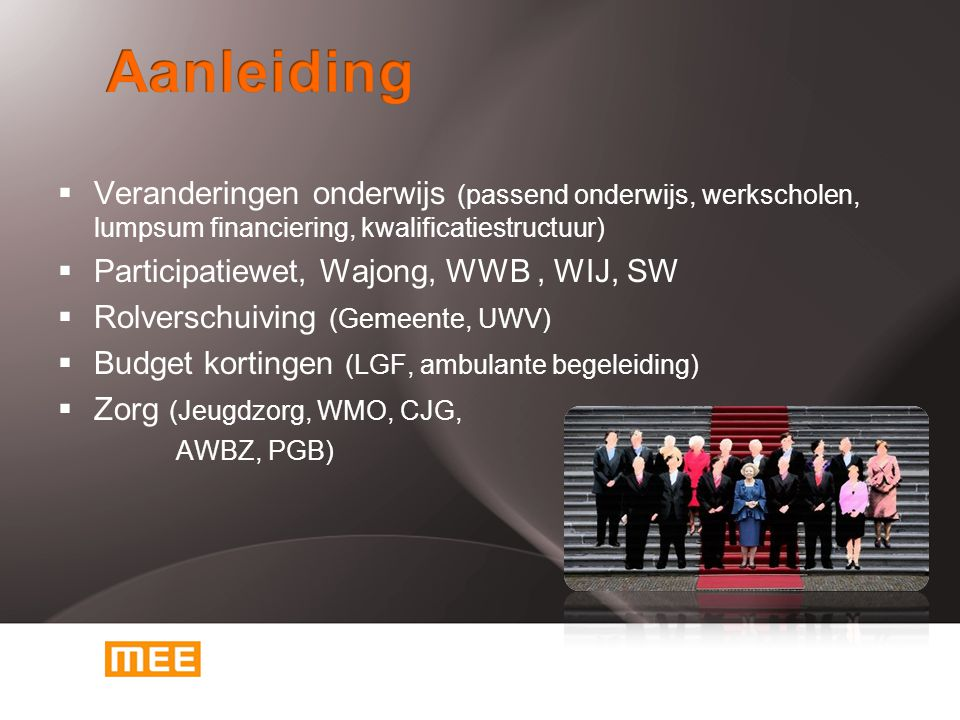 Aanleiding Veranderingen onderwijs (passend onderwijs, werkscholen, lumpsum financiering, kwalificatiestructuur)