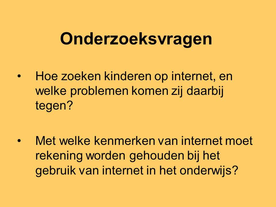 Onderzoeksvragen Hoe zoeken kinderen op internet, en welke problemen komen zij daarbij tegen