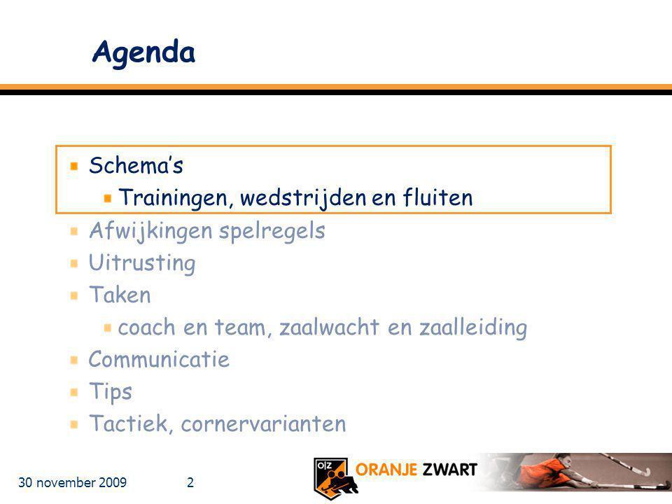 Agenda Schema's Trainingen, wedstrijden en fluiten