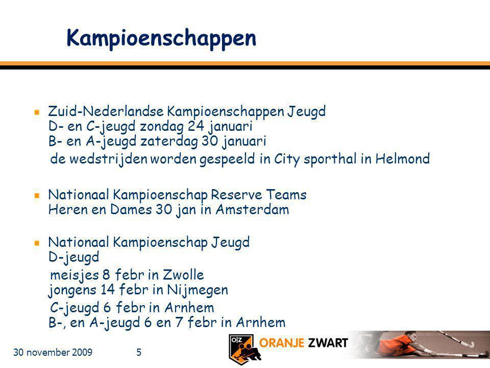 Kampioenschappen Zuid-Nederlandse Kampioenschappen Jeugd D- en C-jeugd zondag 24 januari B- en A-jeugd zaterdag 30 januari.