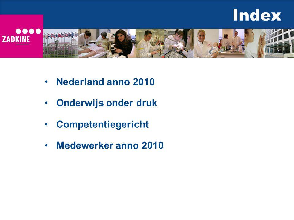 Index Nederland anno 2010 Onderwijs onder druk Competentiegericht