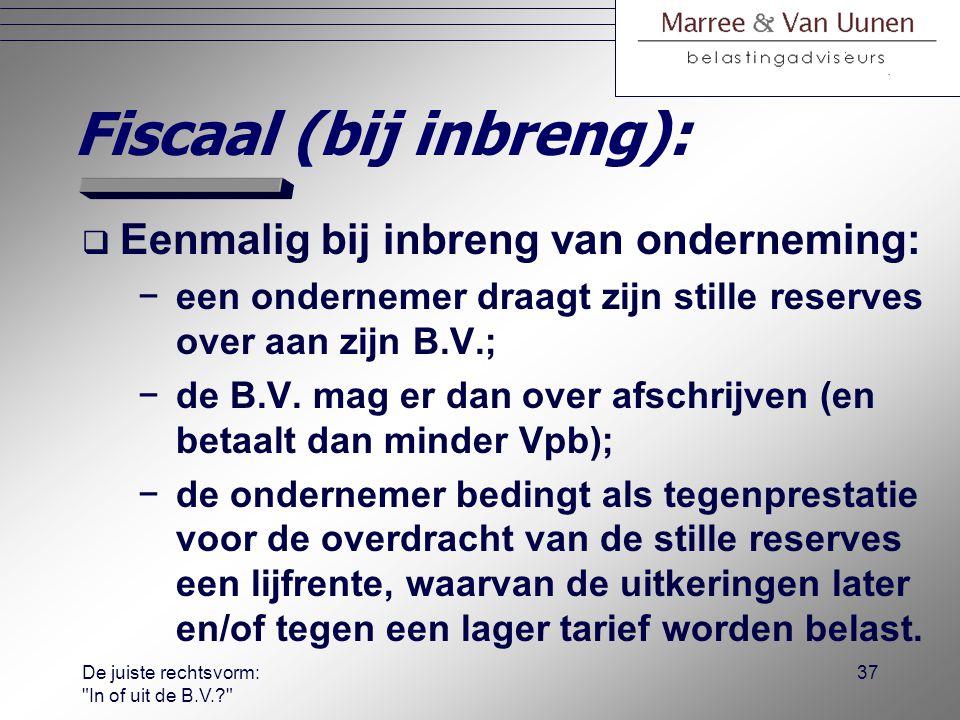 Fiscaal (bij inbreng):