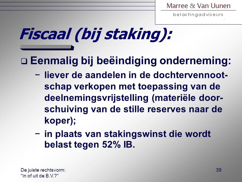 Fiscaal (bij staking):