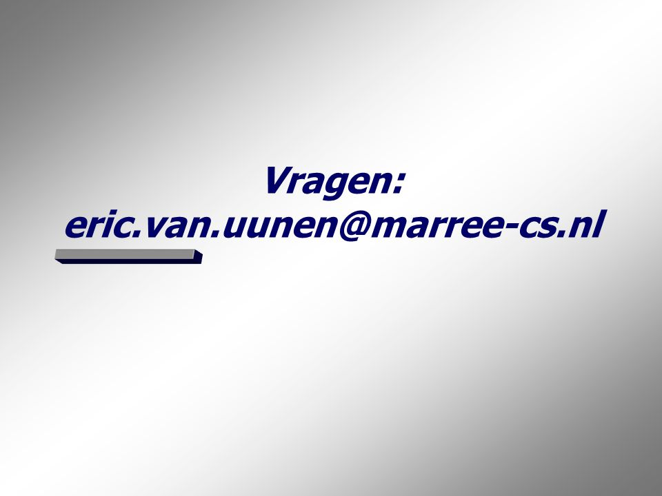Vragen: eric.van.uunen@marree-cs.nl