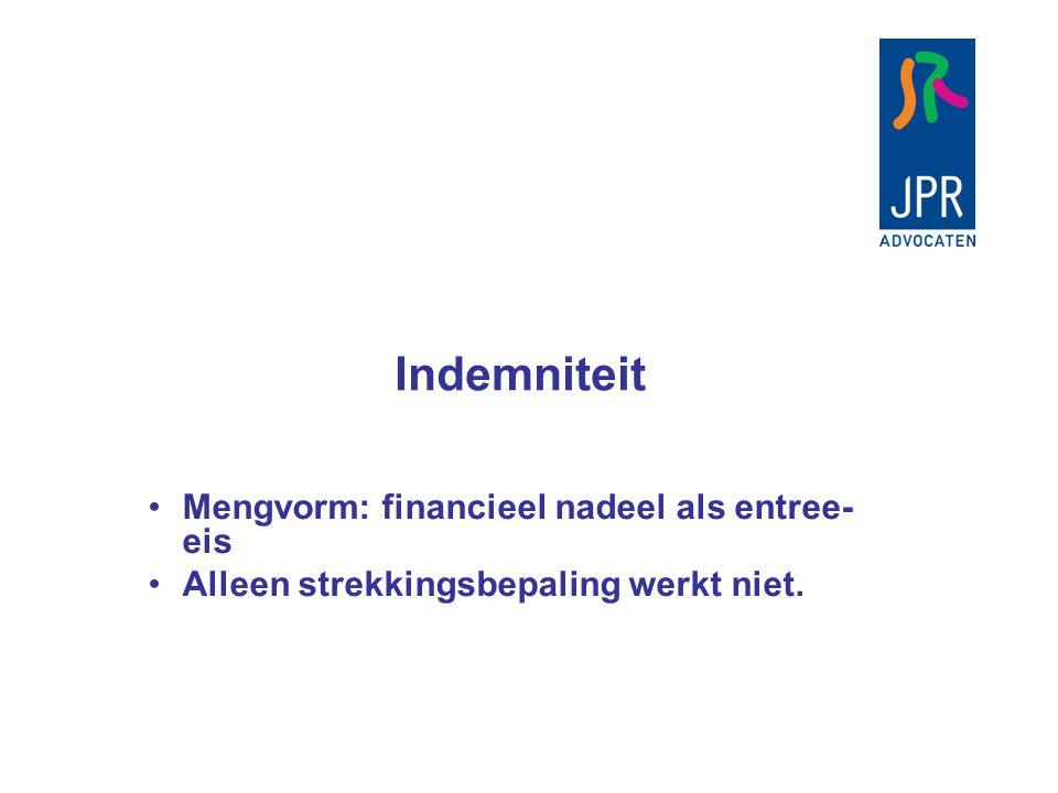 Indemniteit Mengvorm: financieel nadeel als entree-eis
