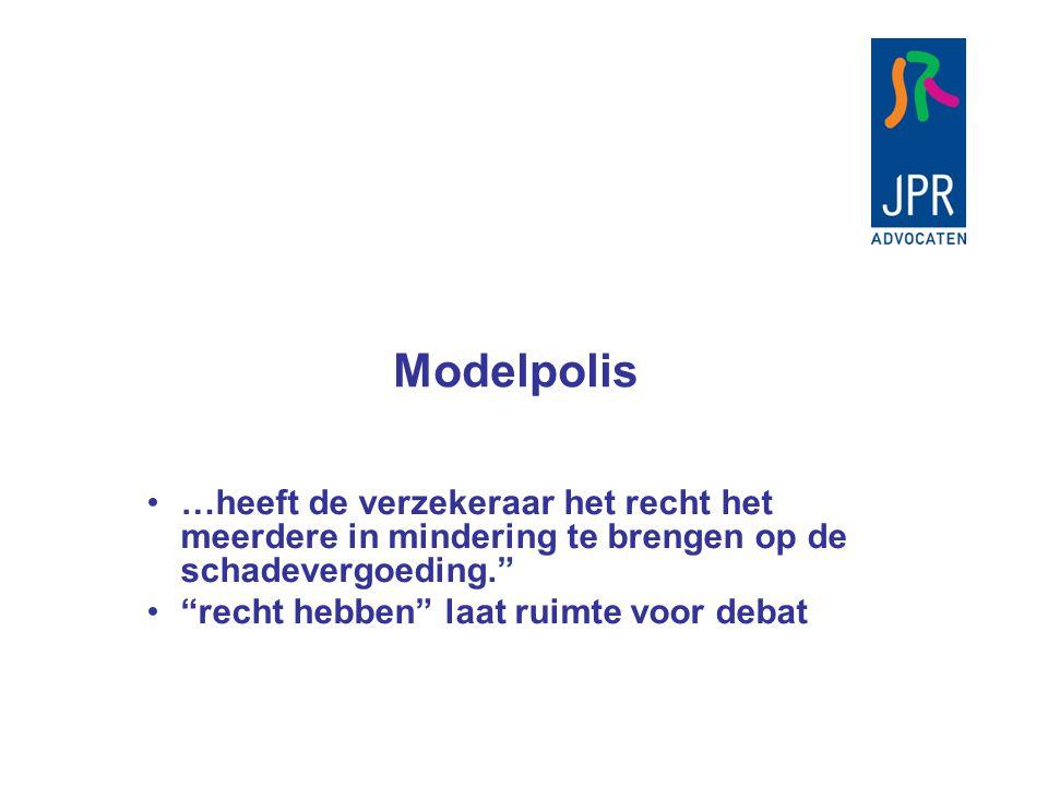 Modelpolis …heeft de verzekeraar het recht het meerdere in mindering te brengen op de schadevergoeding.