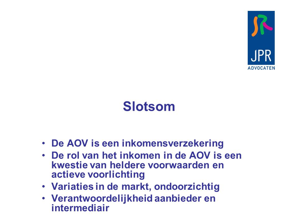 Slotsom De AOV is een inkomensverzekering