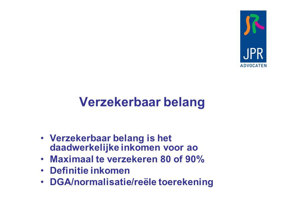 Verzekerbaar belang Verzekerbaar belang is het daadwerkelijke inkomen voor ao. Maximaal te verzekeren 80 of 90%