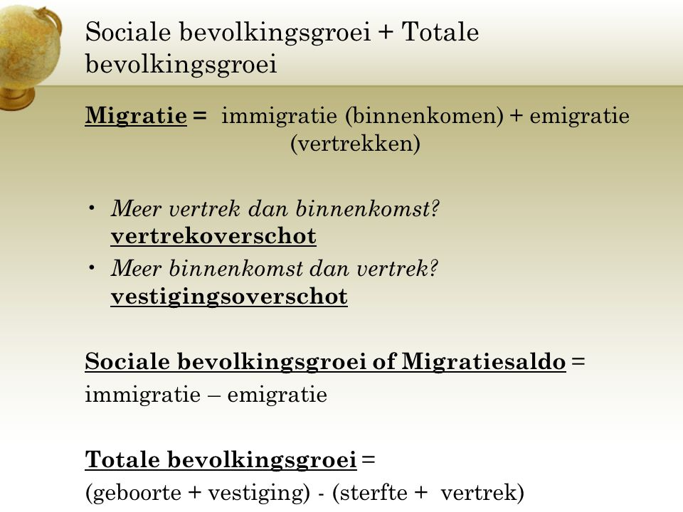 Sociale bevolkingsgroei + Totale bevolkingsgroei