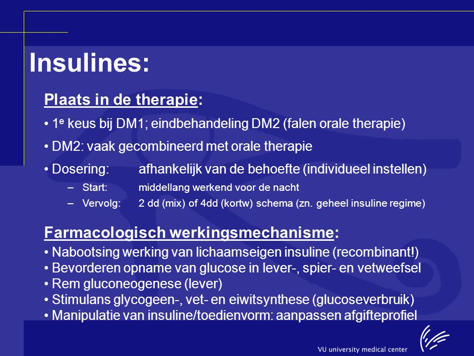 Insulines: Plaats in de therapie: Farmacologisch werkingsmechanisme: