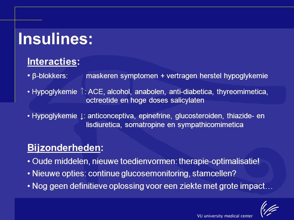 Insulines: Interacties: Bijzonderheden:
