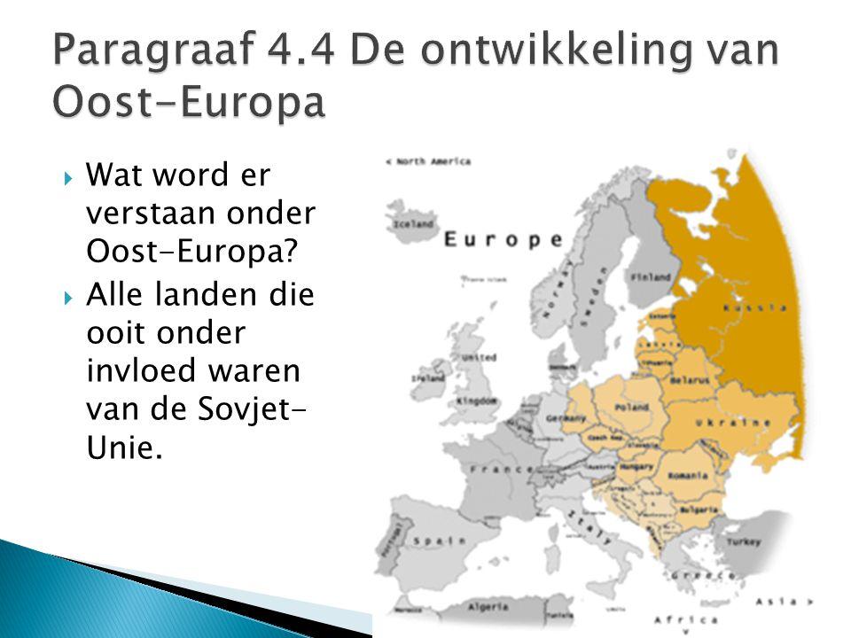 Paragraaf 4.4 De ontwikkeling van Oost-Europa
