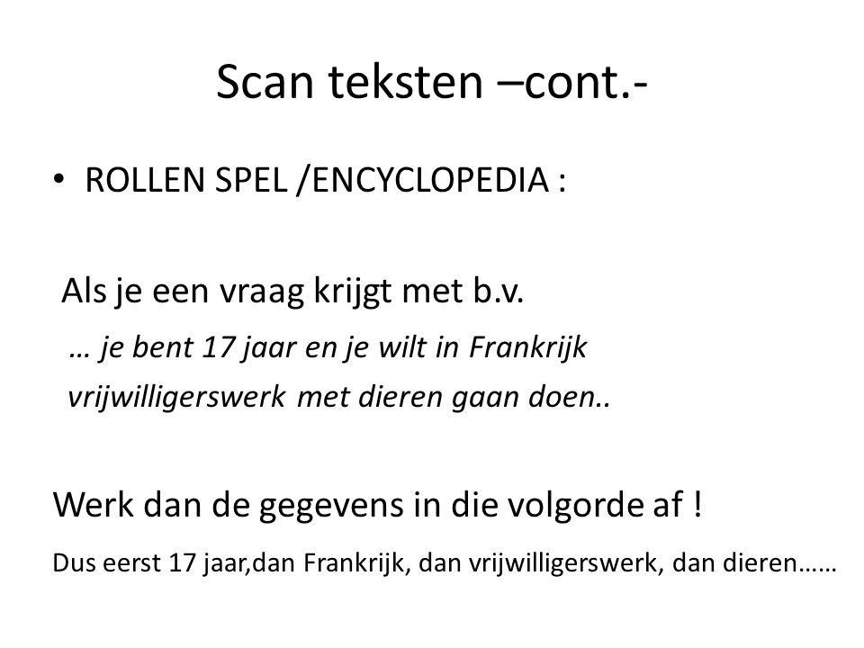 Scan teksten –cont.- ROLLEN SPEL /ENCYCLOPEDIA :