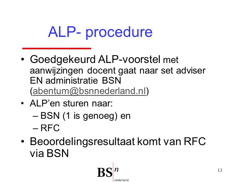 ALP- procedure Goedgekeurd ALP-voorstel met aanwijzingen docent gaat naar set adviser EN administratie BSN (abentum@bsnnederland.nl)