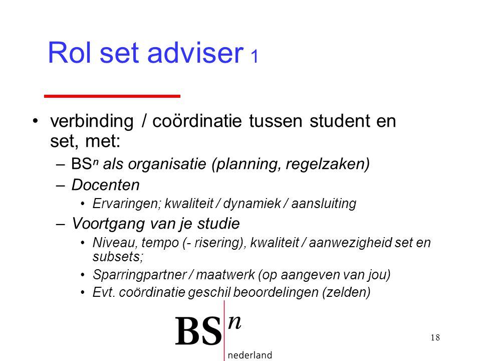 Rol set adviser 1 verbinding / coördinatie tussen student en set, met: