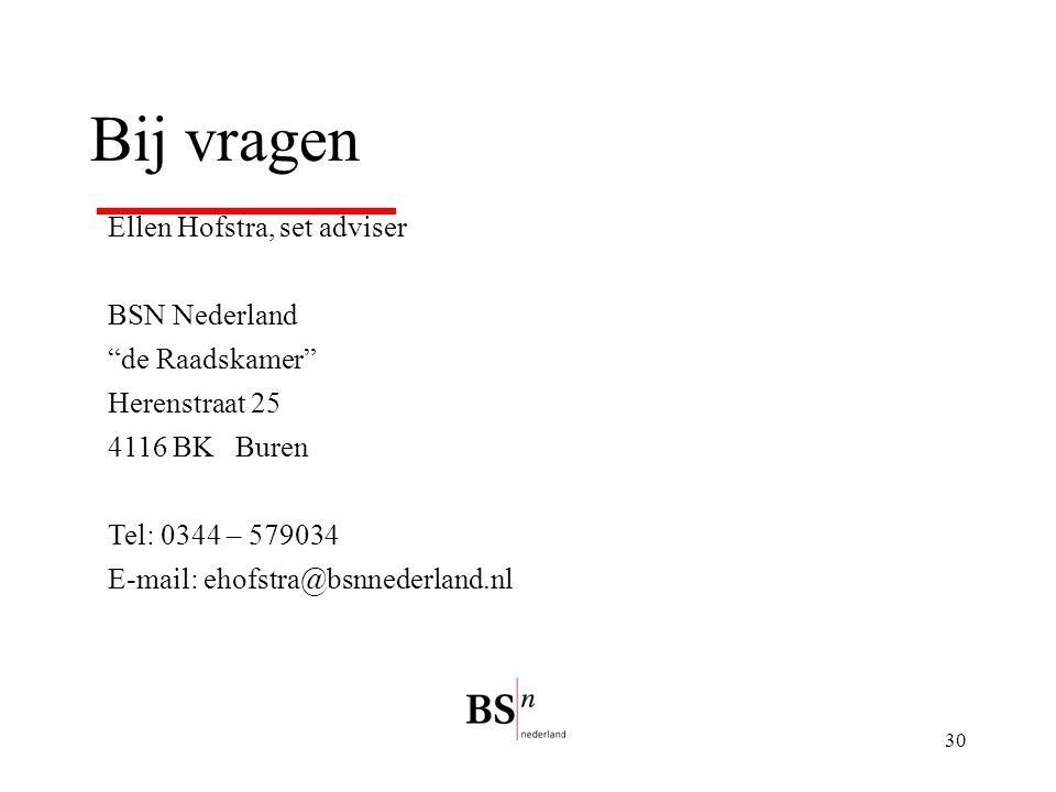 Bij vragen Ellen Hofstra, set adviser BSN Nederland de Raadskamer